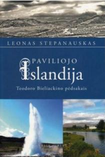 Paviliojo Islandija: Teodoro Bieliackino pėdsakais | Leonas Stepanauskas