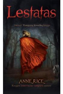 """Lestatas (antroji """"Vampyrų kronikų"""" knyga)   Anne Rice"""