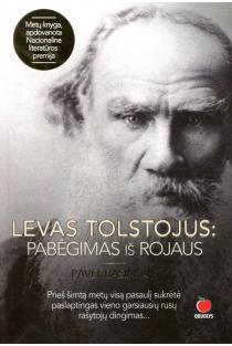 Levas Tolstojus. Pabėgimas iš rojaus | Pavel Basinskij