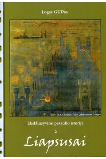 Liapsusai. Eksliuzyvinė pasaulio istorija 2 | Jonas Malinaitis