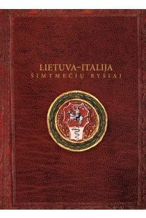 Lietuva - Italija: šimtmečių ryšiai | Sud. Daiva Mitrulevičiūtė