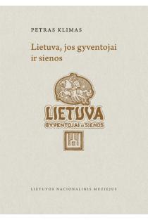 Lietuva, jos gyventojai ir sienos | Petras klimas