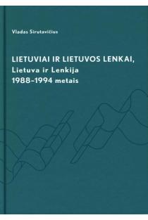 Lietuviai ir Lietuvos lenkai, Lietuva ir Lenkija 1988-1994 metais | Vladas Sirutavičius