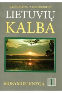 Lietuvių kalba. Mokymosi knyga, 1 dalis. Fonetika, žodžio dalys | Benjaminas Kondratas