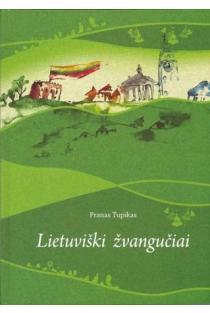 Lietuviški žvangučiai. Pirma knyga | Sud. Pranas Tupikas
