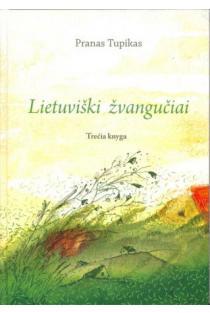 Lietuviški žvangučiai. Trečia knyga | Sud. Pranas Tupikas