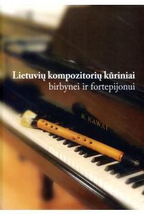 Lietuvių kompozitorių kūriniai birbynei ir fortepijonui | Sud. Kęstutis Lipeika