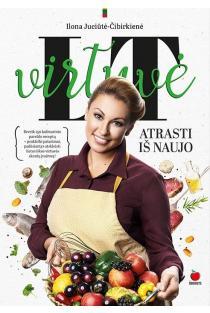 Lietuviška virtuvė: atrasti iš naujo | Ilona Juciūtė-Čibirkienė