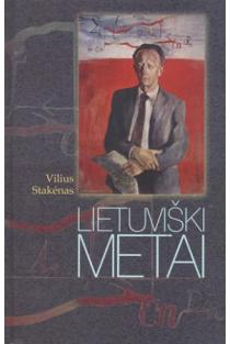 Lietuviški metai | Vilius Stakėnas