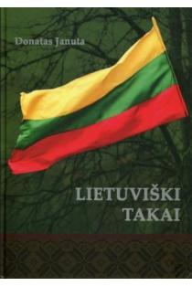 Lietuviški takai | Donatas Januta