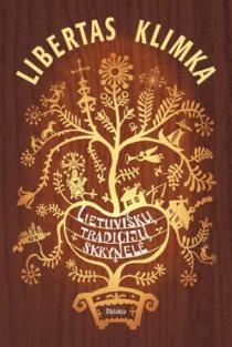 Lietuviškų tradicijų skrynelė | Libertas Klimka