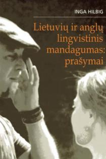 Lietuvių ir anglų lingvistinis mandagumas: prašymai | Inga Hilbig