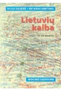 Lietuvių kalba 11-12 kl. Mokinio sąsiuvinis | Vilija Salienė, Antanas Smetona