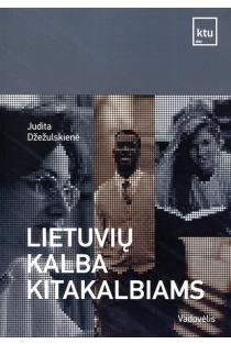 Lietuvių kalba kitakalbiams | Judita Džežulskienė