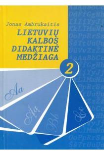 Lietuvių kalbos didaktinė medžiaga 2 | Jonas Ambrukaitis