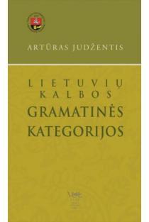 Lietuvių kalbos gramatinės kategorijos | Artūras Judžentis