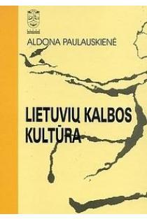 Lietuvių kalbos kultūra | Aldona Paulauskienė