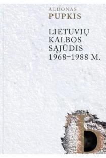 Lietuvių kalbos sąjūdis 1968-1988 m. | Aldonas Pupkis
