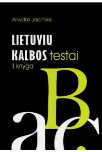 Lietuvių kalbos testai, I knyga | Arvydas Jaronskis
