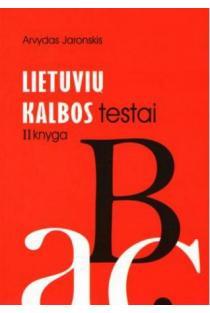 Lietuvių kalbos testai. II knyga | Arvydas Jaronskis