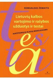 Lietuvių kalbos vartojimo ir rašybos užduotys ir testai aukštesniųjų klasių moksleiviams | Romualdas Žemaitis