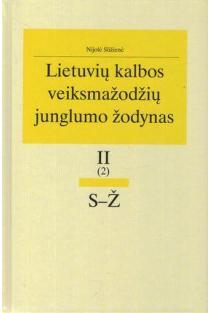 Lietuvių kalbos veiksmažodžių junglumo žodynas T. 2 (2): S–Ž | Nijolė Sližienė