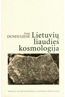 Lietuvių liaudies kosmologija   Pranė Dundulienė