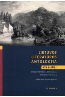 Lietuvos literatūros antologija (1795–1831), II tomas | Sud. Brigita Speičytė