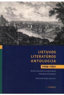 XIX a. lietuvių literatūros antologija (1795-1831), I tomas | Sud. Brigita Speičytė