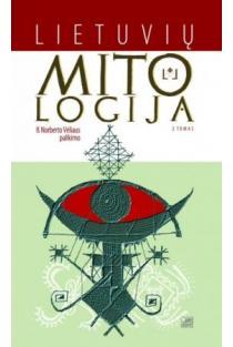 Lietuvių mitologija. Iš Norberto Vėliaus palikimo, 3 tomas | Sud. Ramunė Vėliuvienė
