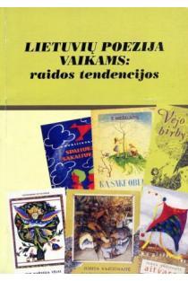 Lietuvių poezija vaikams: raidos tendencijos | Sudarė Irena Baliulė