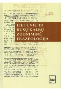 Lietuvių ir rusų kalbų zooniminė frazeologija | Dalia Eigirdienė