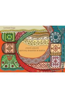 Lietuvių šventės ir raštai. Lavinanti knyga | Jūratė Leikaitė