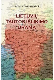 Lietuvių tautos išlikimo drama (2-as leidimas) | Romualdas Grigas