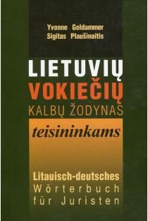 Lietuvių-vokiečių kalbų žodynas teisininkams | Yvonne Goldammer, Sigitas Plaušinaitis