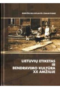 Lietuvių etiketas ir bendravimo kultūra XX amžiuje | Andželika Bylaitė-Žakaitienė