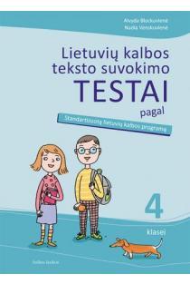 Lietuvių kalbos teksto suvokimo testai 4 klasei | Alvyda Blockuvienė, Nadia Venskuvienė