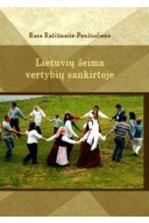 Lietuvių šeima vertybių sankirtoje | Rasa Račiūnaitė-Paužuolienė