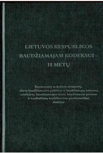 Lietuvos Respublikos baudžiamajam kodeksui - 10 metų   Autorių kolektyvas