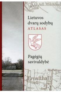 Lietuvos dvarų sodybų atlasas II. Pagėgių savivaldybė  