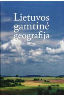 Lietuvos gamtinė geografija | Sud. Marija Eidukevičienė