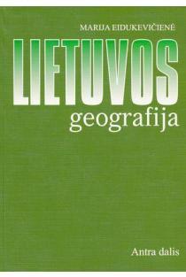 Lietuvos geografija. Antra dalis | Marija Eidukevičienė