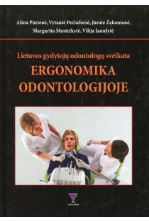Lietuvos gydytojų odontologų sveikata. Ergonomika odontologijoje | Alina Pūrienė, Vytautė Pečiulienė ir kt.