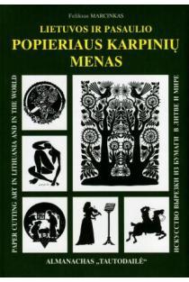 Lietuvos ir pasaulio popieriaus karpinių menas | Feliksas Marcinkas
