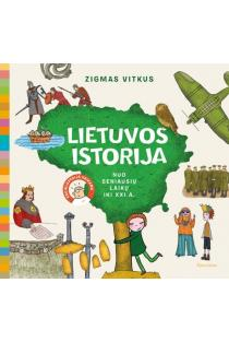 Lietuvos istorija: enciklopedija pradinukams | Zigmas Vitkus