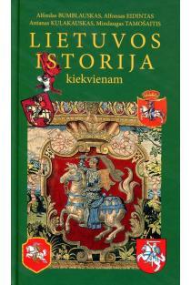 Lietuvos istorija kiekvienam (3-as leidimas) | Alfredas Bumblauskas, Alfonsas Eidintas, Antanas Kulakauskas, Mindaugas Tamošaitis