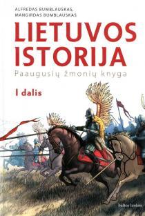 Lietuvos istorija. Paaugusių žmonių knyga, 1 dalis |