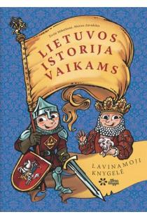 Lietuvos istorija vaikams. Lavinamoji knygelė (6-12 metų vaikams) | Živilė Mikailienė