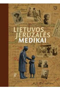 Lietuvos Jeruzalės medikai | Sud. Davidas Ščupakas