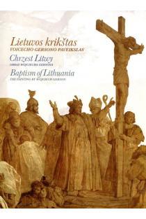 Lietuvos krikštas. Voicecho Gersono paveikslas | Sud. Vydas Dolinskas, Živilė Mikailienė